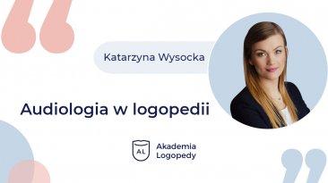 Audiologia w logopedii - Katarzyna Wysocka